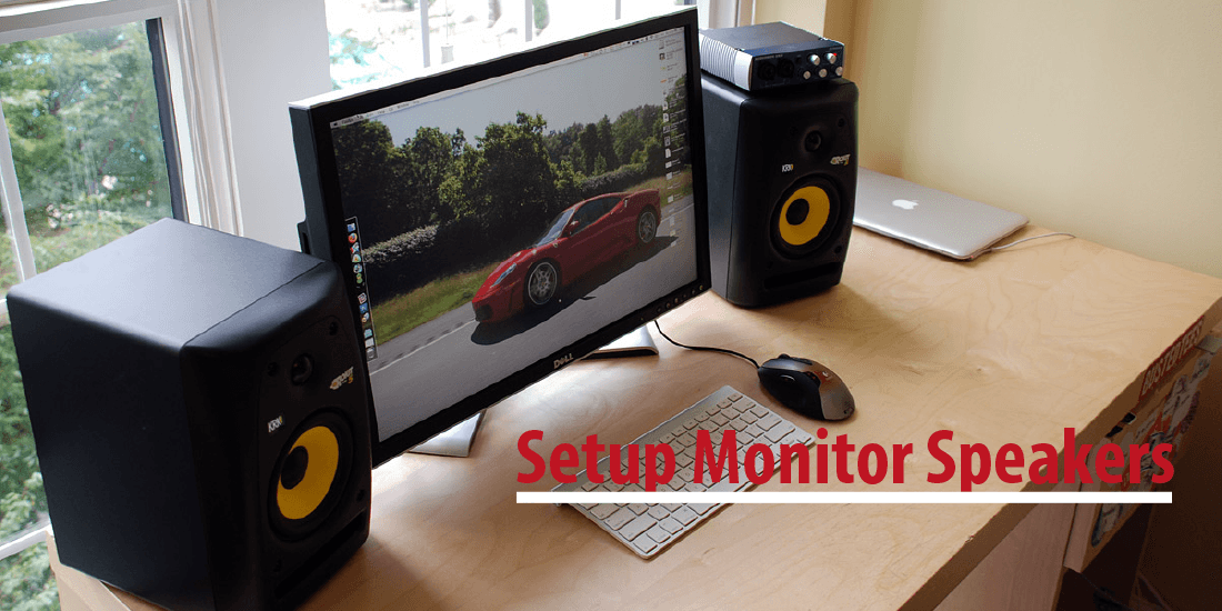 How to set up monitor speakers