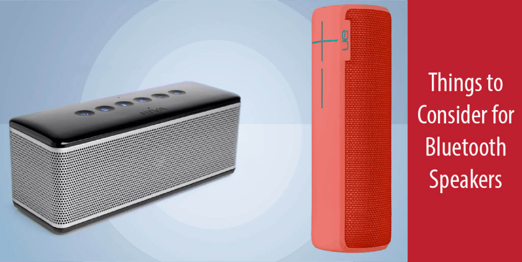 Things to consider for Bluetooth speakers