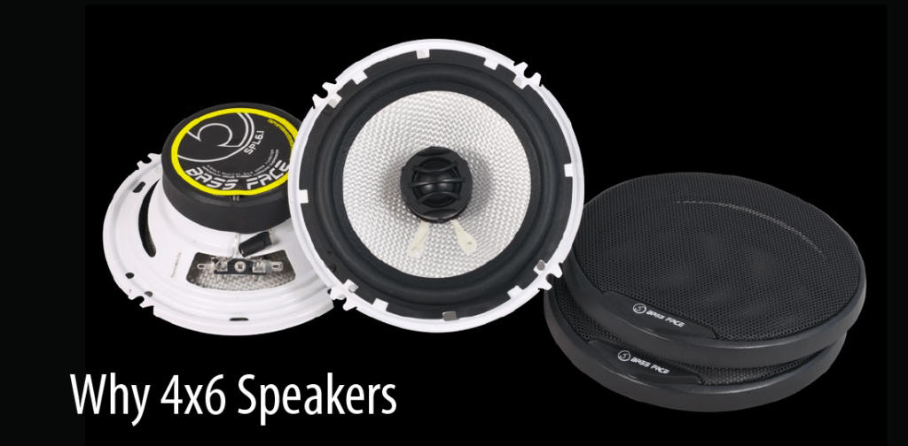 Why use 4×6 cars speakers