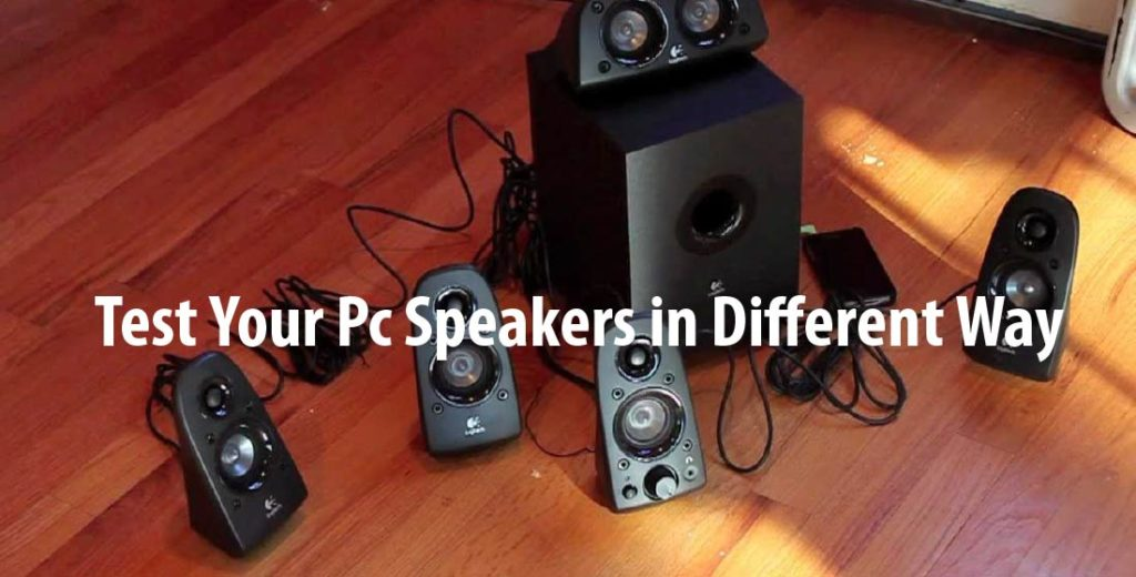 How to Test Your Pc Speakers